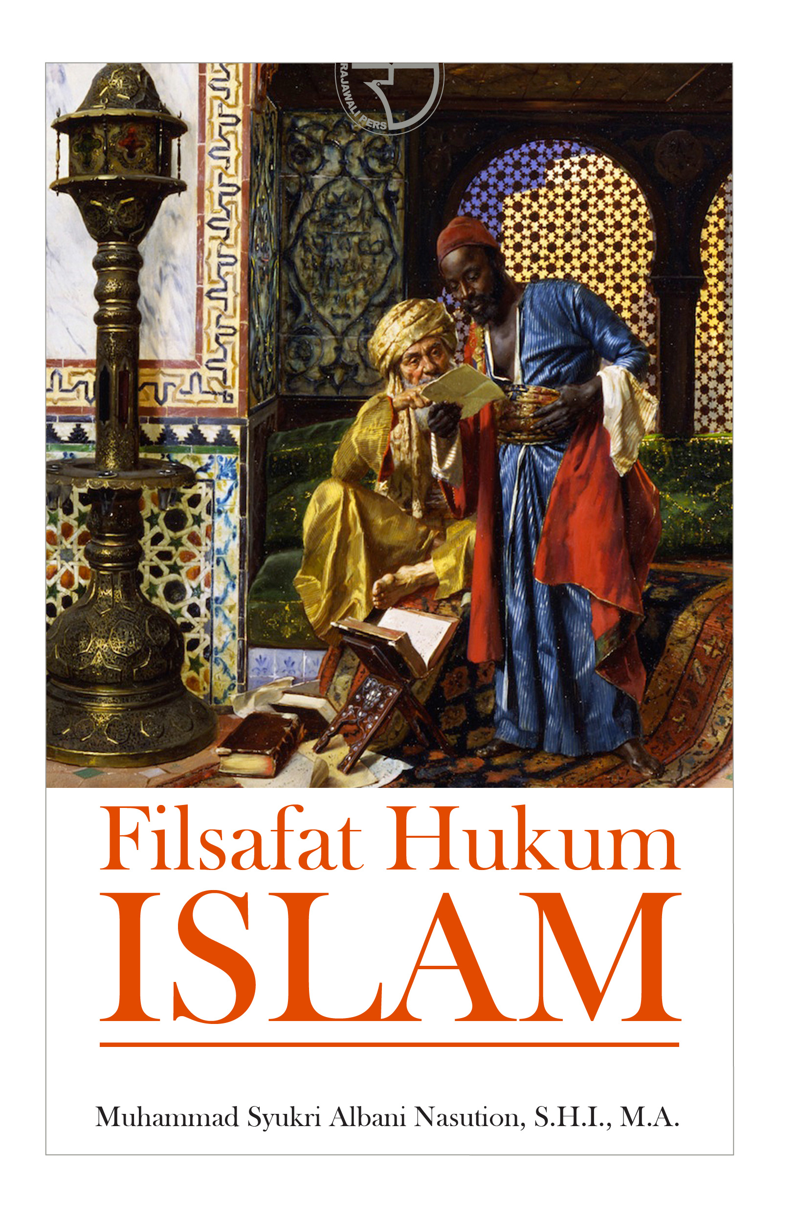 Filsafat Hukum Islam - Sukri Albani - Rajagrafindo Persada