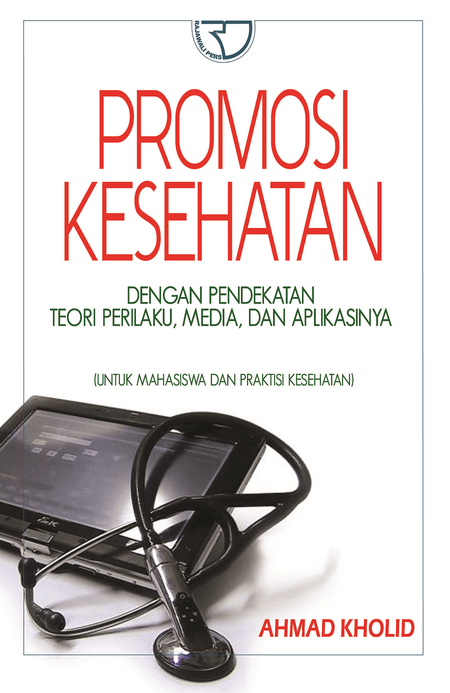 Promosi Kesehatan Ahmad Kholid Rajagrafindo Persada