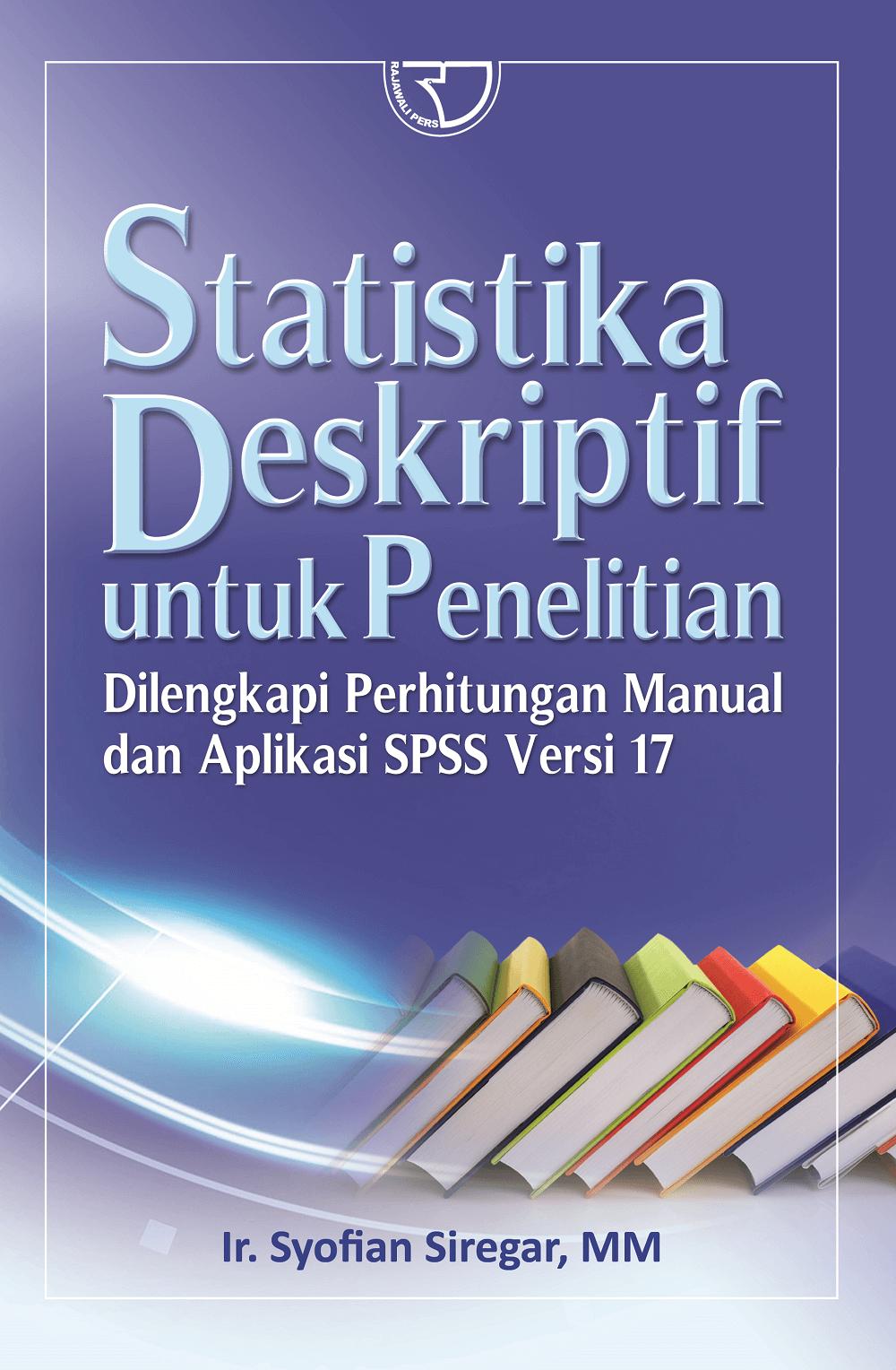 Statistika Deskriptif Syofian Siregar Rajagrafindo Persada