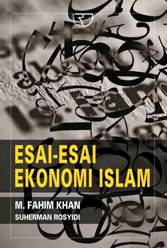 Esai Esai Ekonomi Islam Fahmi Khan Rajagrafindo Persada