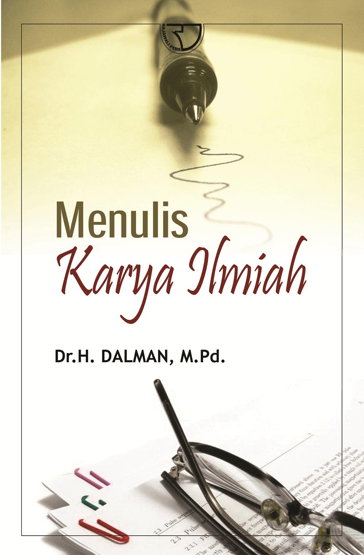 Menulis Karya Ilmiah Dalman Rajagrafindo Persada