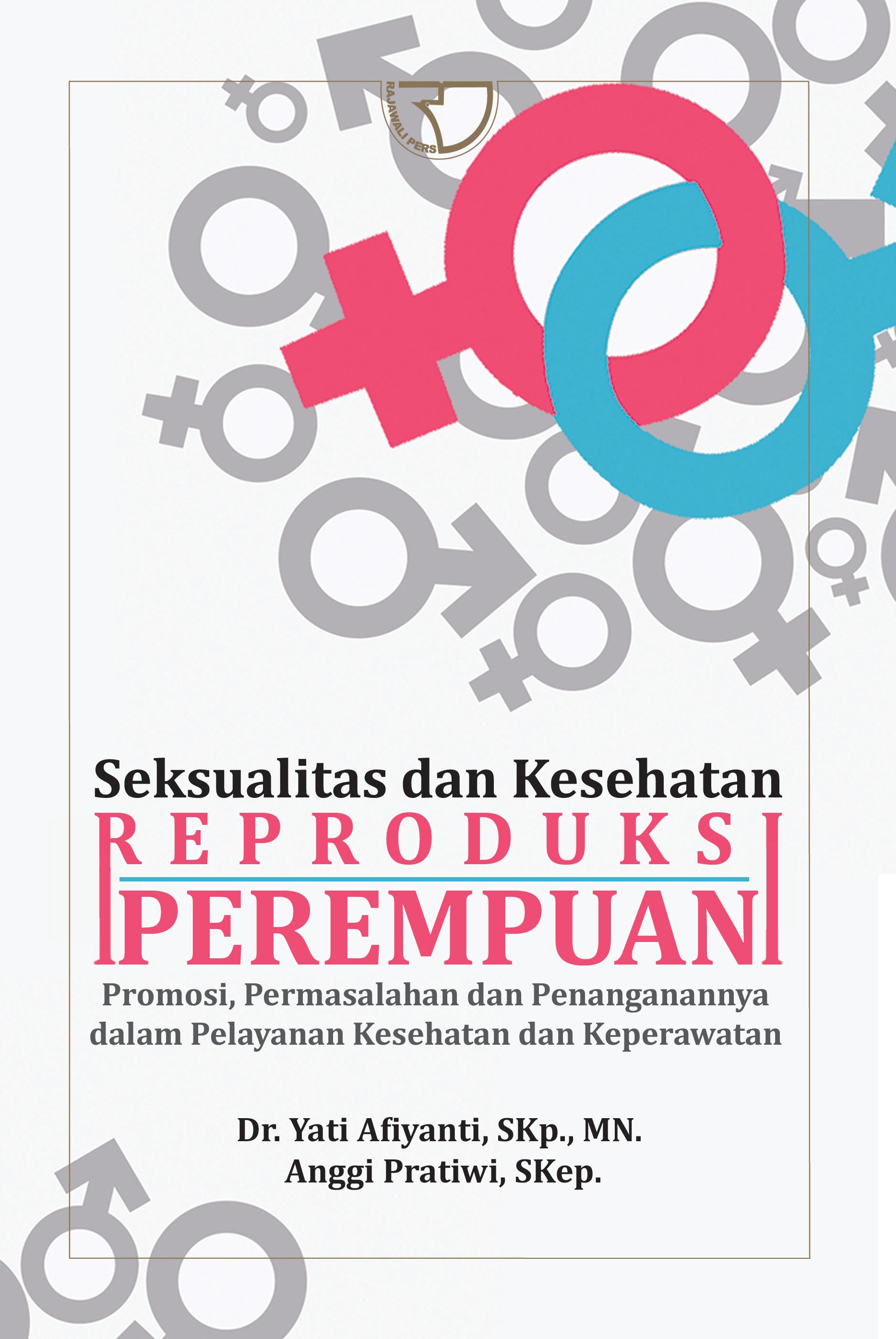 Seksualitas Dan Kesehatan Reproduksi Perempuan Yati Afiyanti