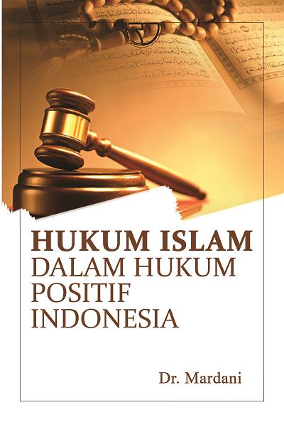 Hukum Islam dalam Hukum Positif Indonesia - Mardani ...