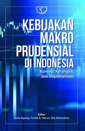 Kebijakan Makroprudensial Di Indonesia Konsep, Kerangka, Dan Implementasi depan