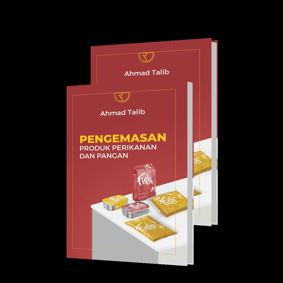 """Ketahui Bagaimana Pengemasan Produk Lewat Buku """"Pengemasan Produk Perikanan dan Pangan"""" Karya Ahmad Talib"""