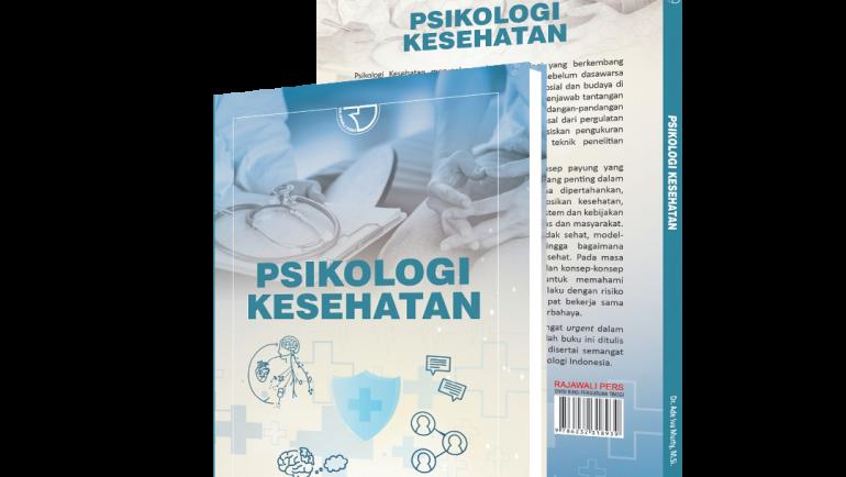 """Buku """"Psikologi Kesehatan"""" Menjadi Referensi Kesehatan Masa Pandemi Covid-19 Saat Ini"""