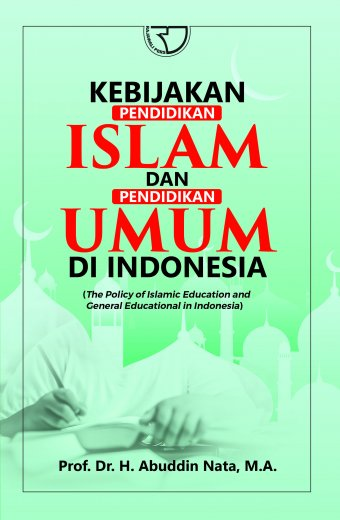 Kebijakan Pendidikan Islam Dan Pendidikan Umum Di Indonesia