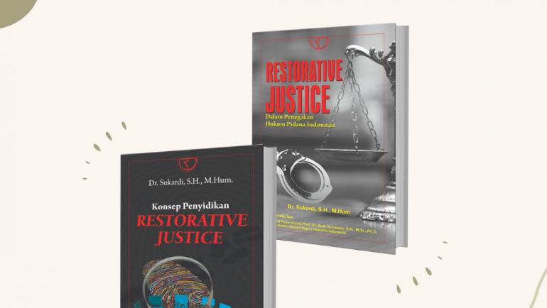 Terbitnya 2 (dua) Buku tentang Restorative Justice karya Dr. Sukardi, S.H., M.Hum